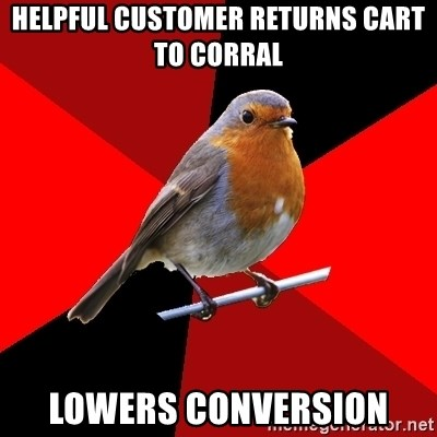 Retail Robin - Helpful customer returns cart to corral lowers conversion