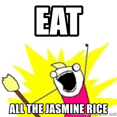 x all the y - EAT ALL THE JASMINE RICE