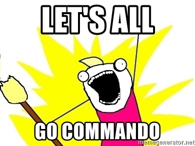 X ALL THE THINGS - LET'S ALL GO COMMANDO