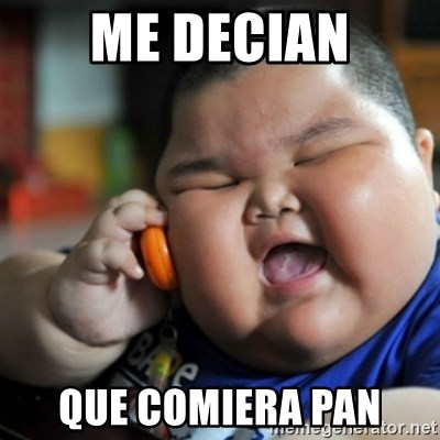 fat chinese kid - ME DECIAN QUE COMIERA PAN