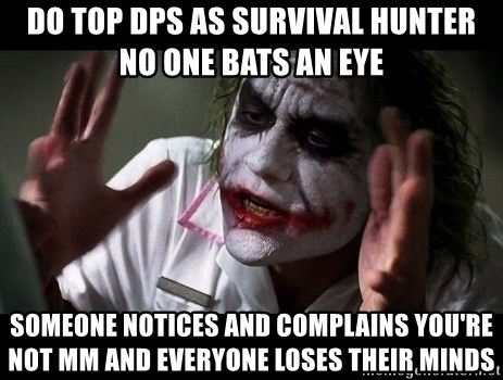joker mind loss - Do top dps as Survival Hunter no one bats an eye someone notices and complains you're not MM and everyone loses their minds