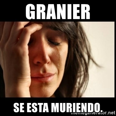 First World Problems - Granier  se esta muriendo.