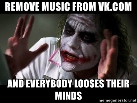 joker mind loss - remove music from vk.com and everybody looses their minds