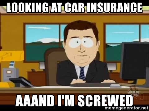 south park aand it's gone - Looking at car insurance Aaand I'm screwed