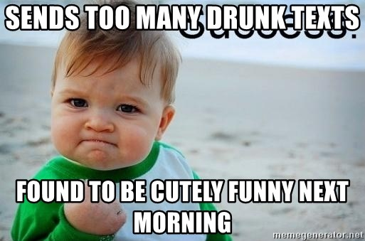 Funny Drunk Meme Pictures : Sends too many drunk texts found to be cutely funny next morning