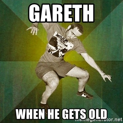 Progressive Mosh Guy - GARETH  WHEN HE GETS OLD