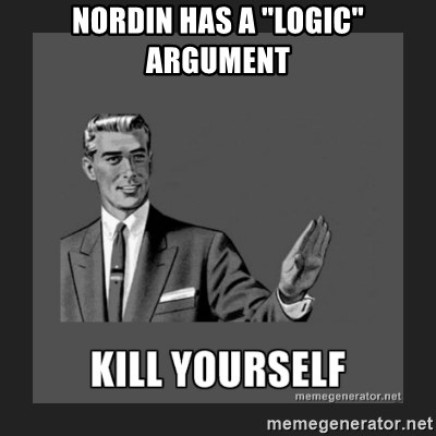 "kill yourself guy - Nordin has a ""logic"" argument"