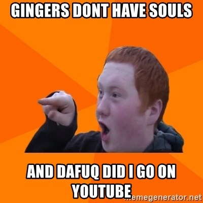 CopperCab Points - GINGERS DONT HAVE SOULS AND DAFUQ DID I GO ON YOUTUBE