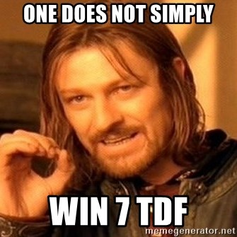One Does Not Simply - oNE DOES NOT SIMPLY wIN 7 tdf
