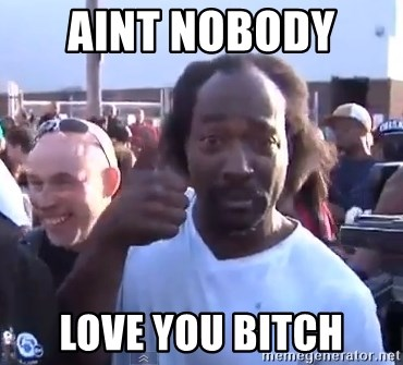 charles ramsey 3 - Aint nobody  love you bitch