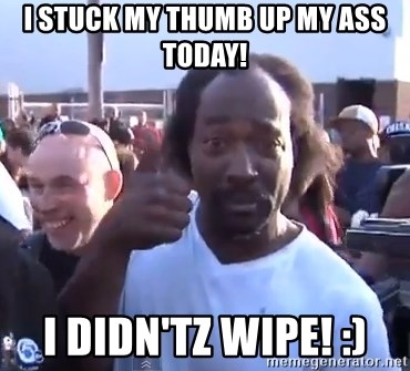 charles ramsey 3 - I Stuck my thumb up my ass today! I didn'tz wipe! :)
