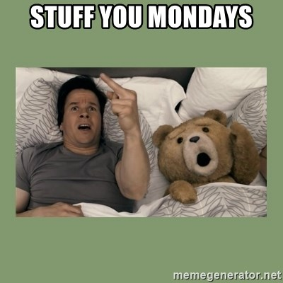 Ted Movie - STUFF YOU MONDAYS
