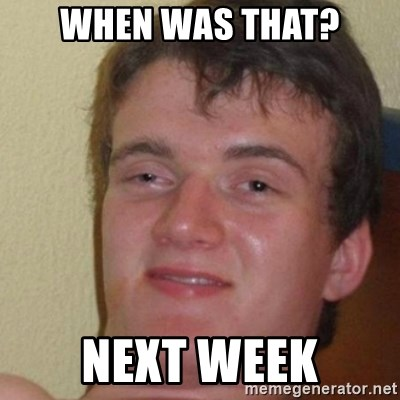 really high guy - When was that? Next week