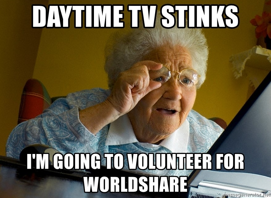 Internet Grandma Surprise - Daytime TV stinks I'm going to volunteer for WorldShare
