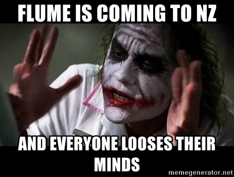 joker mind loss - Flume is coming to NZ and everyone looses their minds