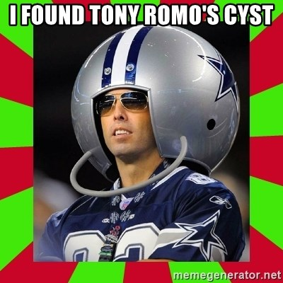 Annoying Sports Fan - i found tony romo's cyst