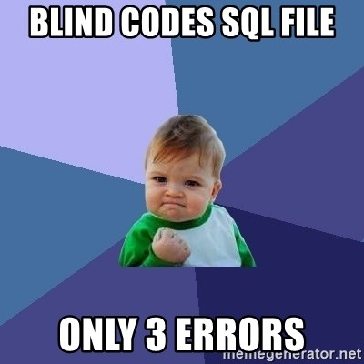 Success Kid - Blind Codes SQL File Only 3 Errors