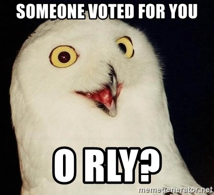 O Rly Owl - Someone voted for you o rly?