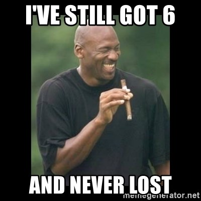 michael jordan laughing - I've still got 6 and never lost