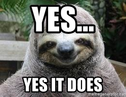 Sexual Sloth - Yes... Yes it does