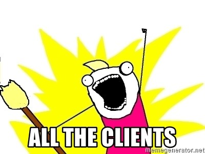 X ALL THE THINGS -  all the clients