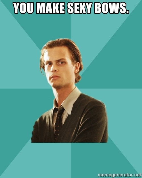 spencer reid - You make sexy bows.