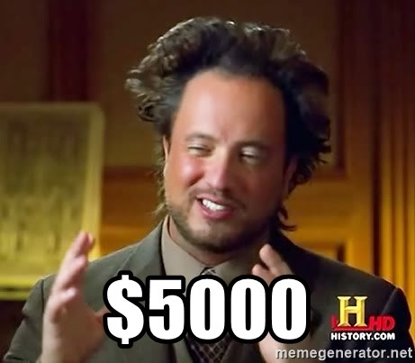 Ancient Aliens -  $5000