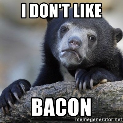 Confession Bear - I Don't like bacon