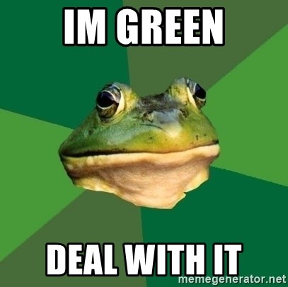 Foul Bachelor Frog - Im green Deal with it