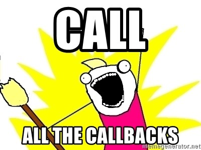 X ALL THE THINGS - call ALL the callbacks