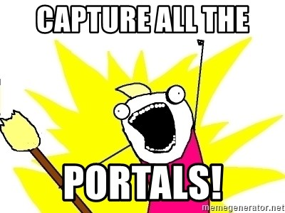 X ALL THE THINGS - Capture all the  portals!