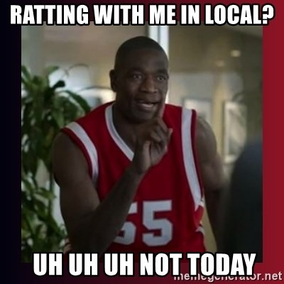 Dikembe Mutombo - Ratting with me in local?  UH UH UH Not today