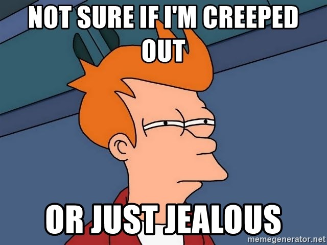 Futurama Fry - not sure if i'm creeped out or just jealous