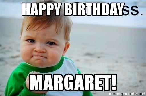 39137109 happy birthday margaret! success baby meme generator