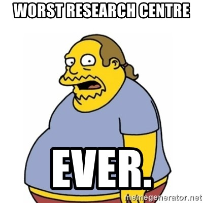 Comic Book Guy Worst Ever - Worst Research Centre EVER.