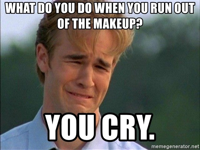 Dawson Crying - What do you do when you run out of the makeup? You cry.