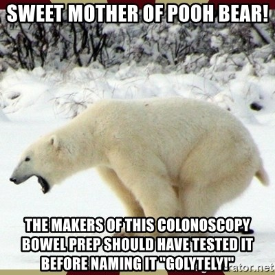 39181056 sweet mother of pooh bear! the makers of this colonoscopy bowel prep