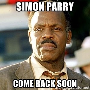 I'm Getting Too Old For This Shit - Simon Parry come back soon