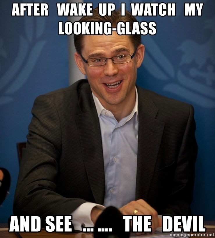 Katainen Perkele - after   wake  up  I  watch   my  looking-glass and see   ... ....   the   devil