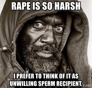 You Gonna Get Raped - Rape is SO Harsh I Prefer to think of it as unwilling sperm recipient.