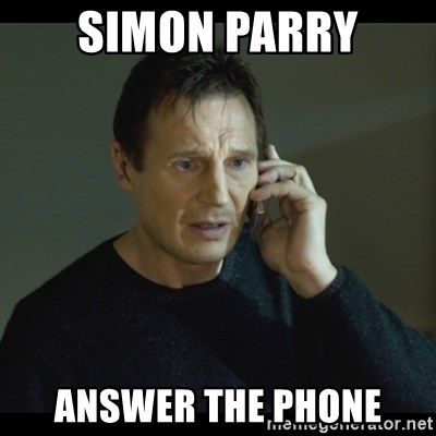I will Find You Meme - Simon Parry answer the phone