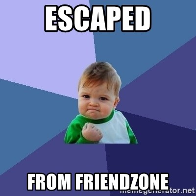 Success Kid - Escaped from friendzone