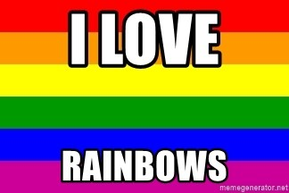 You're Probably Gay - I LOVE  RAINBOWS