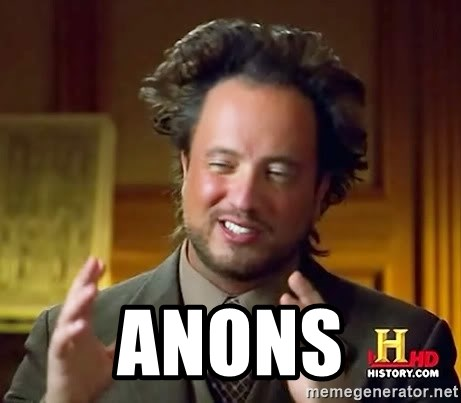 Ancient Aliens -  anons