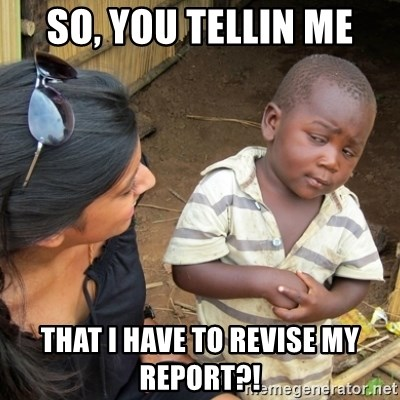 Skeptical 3rd World Kid - SO, YOU TELLIN ME THAT I HAVE TO REVISE MY REPORT?!
