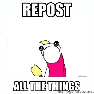 sad do all the things - repost all the things