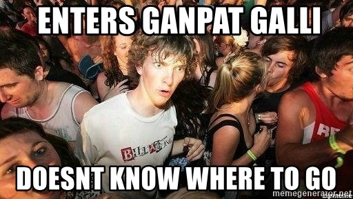 -Sudden Clarity Clarence -  Enters ganpat galli doesnt know where to go