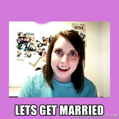Overly Attached Girlfriend 2 -  lets get married