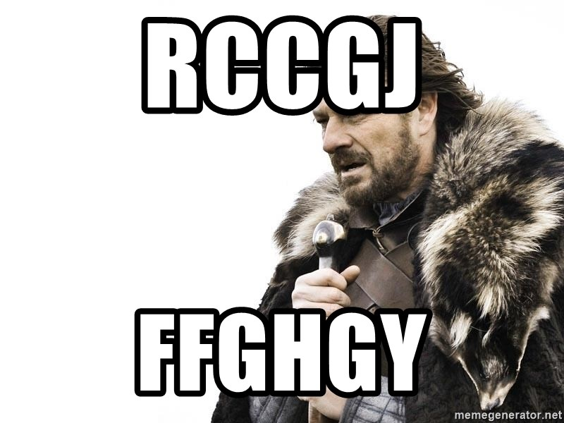 Winter is Coming - Rccgj Ffghgy
