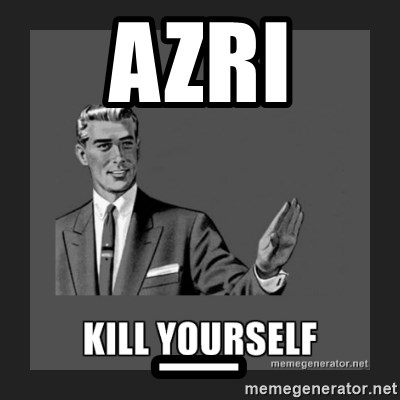 kill yourself guy - Azri _